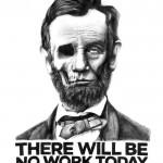 Stuart Smythe No work today Abraham Lincoln